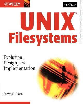 UNIX Filesystems by Steve D. Pate