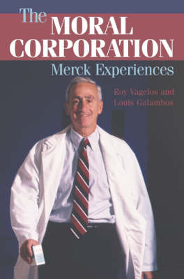 The Moral Corporation by P. Roy Vagelos