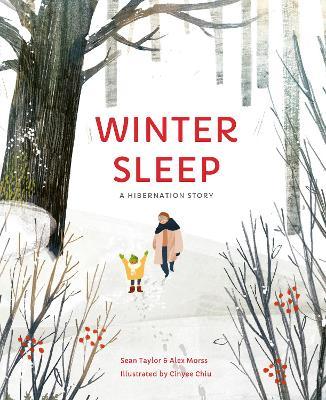 Winter Sleep: A Hibernation Story by Sean Taylor