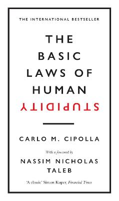 The Basic Laws of Human Stupidity: The International Bestseller by Carlo M. Cipolla