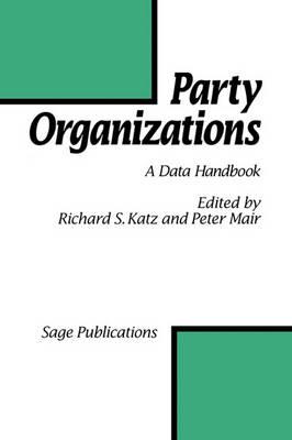 Party Organizations by Richard S. Katz