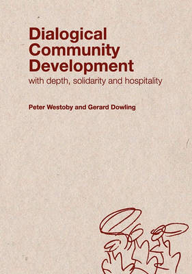 Dialogical Community Development by Peter Westoby
