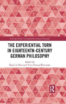 The Experiential Turn in Eighteenth-Century German Philosophy book