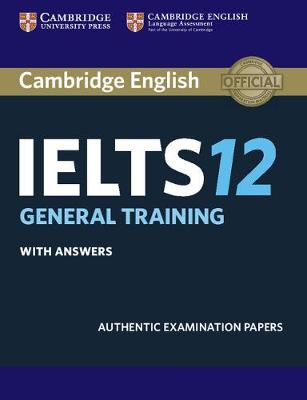 Cambridge IELTS 12 General Training Student's Book with Answers by