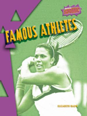 Famous Athletes Atomic Level Three by Elizabeth Raum