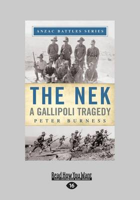 The The Nek: A Gallipoli Tragedy by Peter Burness