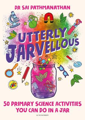 Utterly Jarvellous: 50 primary science activities you can do in a jar book