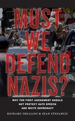 Must We Defend Nazis? by Richard Delgado