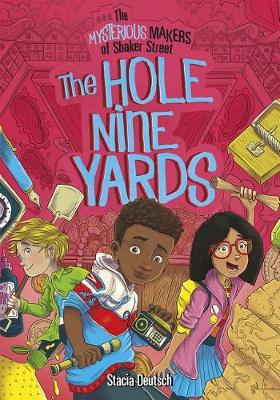 Hole Nine Yards: The Mysterious Makers of Shaker Street by ,Stacia Deutsch