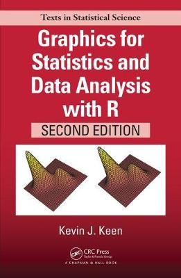 Graphics for Statistics and Data Analysis with R, Second Edition book