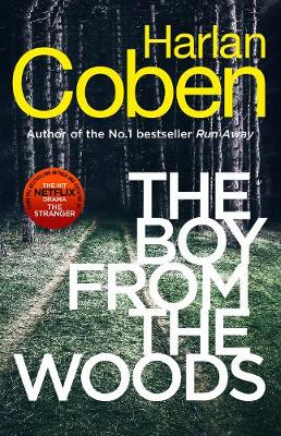 The Boy from the Woods: New from the #1 bestselling creator of the hit Netflix series The Stranger book