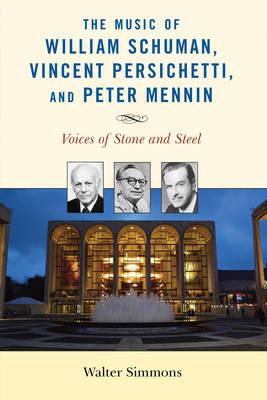 Music of William Schuman, Vincent Persichetti, and Peter Mennin book