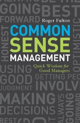 Common Sense Management by Roger Fulton