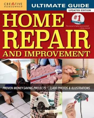 Ultimate Guide to Home Repair and Improvement by Creative Homeowner