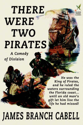 There Were Two Pirates by James Branch Cabell