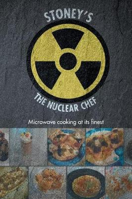 Stoney's The Nuclear Chef by Stoney