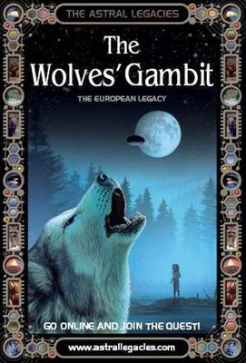Astral Legacies - Wolves' Gambit by Gordon Volke