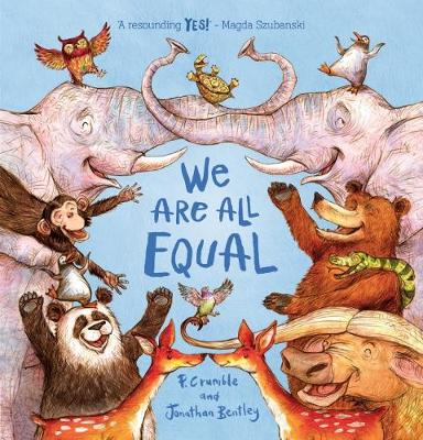 We are All Equal by P. Crumble