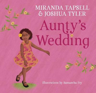 Aunty's Wedding by Miranda Tapsell