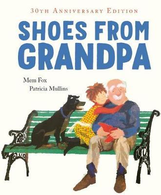 Shoes from Grandpa 30 Anniv Ed by Mem Fox