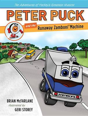 Peter Puck And The Runaway Zamboni Machine by Brian McFarlane