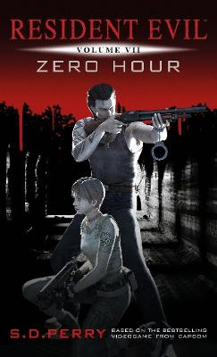 Resident Evil Resident Evil Vol VII - Zero Hour Zero Hour by S. D. Perry