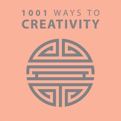 1001 Ways to Creativity by Anne Moreland