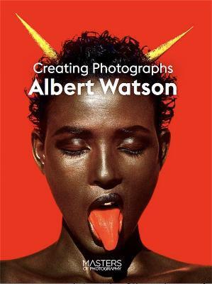 Albert Watson: Creating Photographs book
