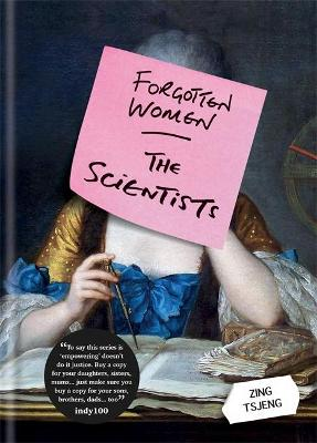 Forgotten Women: The Scientists by Zing Tsjeng