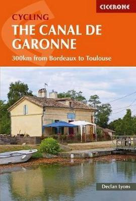 Cycling the Canal de la Garonne: From Bordeaux to Toulouse by Declan Lyons