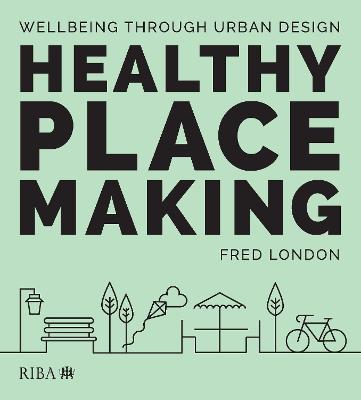 Healthy Placemaking: Wellbeing Through Urban Design book