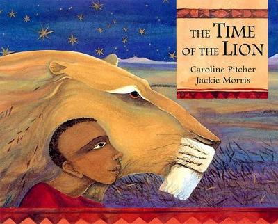 Time of the Lion by Jackie Morris