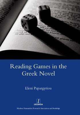 Reading Games in the Greek Novel by Eleni Papargyriou