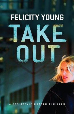 Take Out by Felicity Young