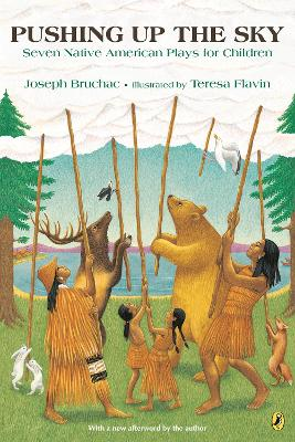 Pushing up the Sky: Seven Native American Plays for Children by Joseph Bruchac
