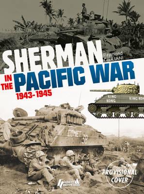 Sherman in the Pacific War by Raymond Giuliani