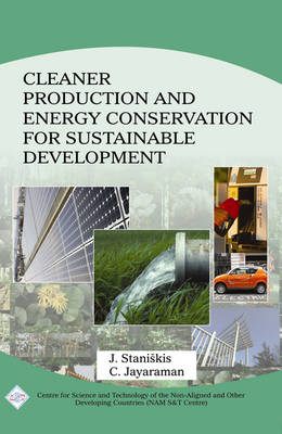 Cleaner Production and Energy Conservation for Sustainable Development/Nam S&T Centre by Jurgis Kazimieras Staniskis