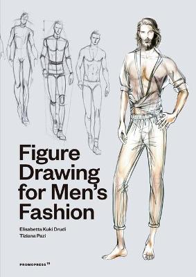Figure Drawing for Men's Fashion by Elisabetta Kuky Drudi