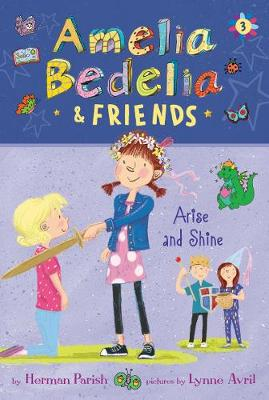 Amelia Bedelia & Friends: #3 Arise and Shine book