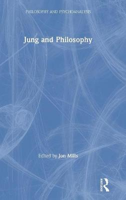 Jung and Philosophy by Jon Mills