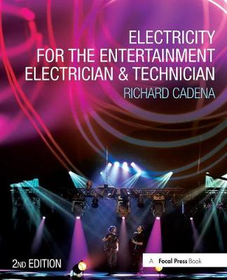 Electricity for the Entertainment Electrician & Technician book