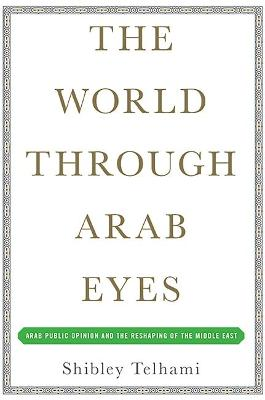 World Through Arab Eyes by Shibley Telhami