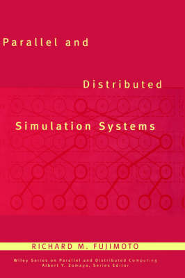 Parallel and Distributed Simulation Systems by Richard M. Fujimoto