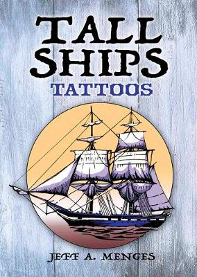 Tall Ships Tattoos by Jeff Menges
