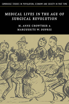 Medical Lives in the Age of Surgical Revolution by M. Anne Crowther