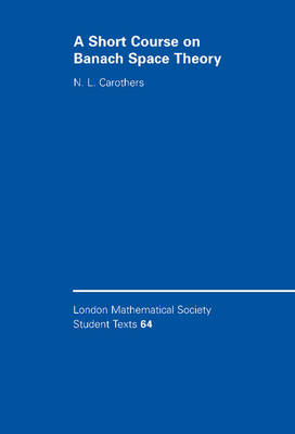 Short Course on Banach Space Theory by N. L. Carothers