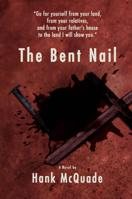 The Bent Nail by Hank McQuade