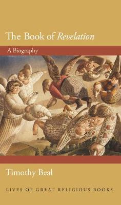The Book of Revelation: A Biography by Timothy Beal
