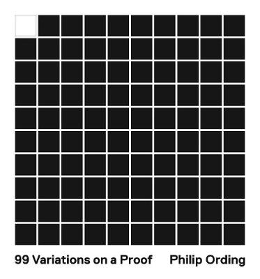 99 Variations on a Proof by Philip Ording