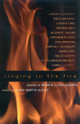 Singing in the Fire by Linda Martin Alcoff